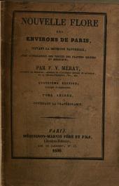 Nouvelle flore des environs de Paris, suivant le système sexuel de Linnée, avec l'indication des vertus des plantes usitées en médecine, des détails sur leur emploi pharmaceutique, etc: Volume2