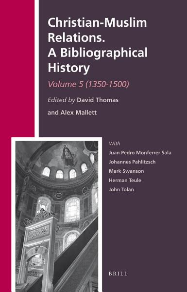 Christian Muslim Relations A Bibliographical History Volume 5 1350 1500