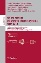 On the Move to Meaningful Internet Systems: OTM 2012: Confederated International Conferences: CoopIS, DOA-SVI, and ODBASE 2012, Rome, Italy, September 10-14, 2012. Proceedings, Part 2