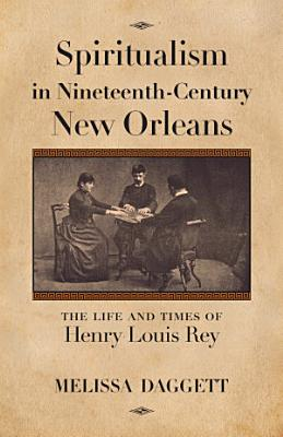 Spiritualism in Nineteenth Century New Orleans PDF