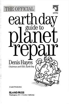 The Official Earth Day Guide to Planet Repair PDF