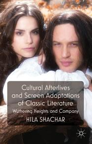 Cultural Afterlives and Screen Adaptations of Classic Literature PDF