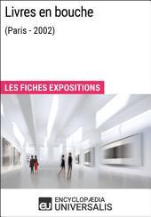 Livres en bouche (Paris - 2002): Les Fiches Exposition d'Universalis