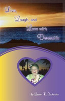 Live, Laugh, and Love with Dementia