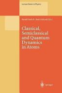 Classical  Semiclassical and Quantum Dynamics in Atoms PDF