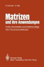 Matrizen und ihre Anwendungen für Angewandte Mathematiker, Physiker und Ingenieure: Teil 2: Numerische Methoden, Ausgabe 5