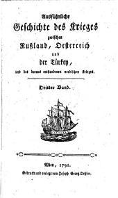 Ausführliche Geschichte des Krieges zwischen Rußland, Oesterreich und der Türkey und des daraus entstandenen nordischen Krieges. 2. Aufl: Band 3