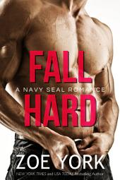 Fall Hard: Navy SEAL erotic romance