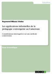 Les applications informelles de la pédagogie convergente au Cameroun: Considérations interrogatives sur une méthode controversée