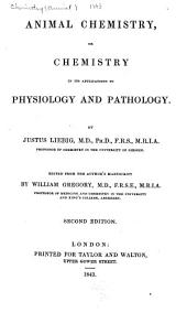Animal Chemistry: Or Chemistry in Its Applications to Physiology and Pathology