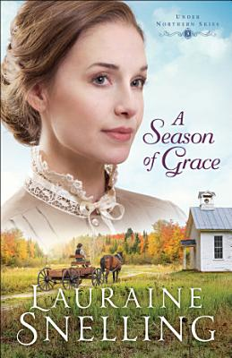 A Season of Grace  Under Northern Skies Book  3