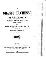 La Grande Duchesse de G  rolstein  op  ra bouffe en trois actes     Deuxi  me   dition PDF