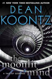 The Moonlit Mind (Novella): A Tale of Suspense