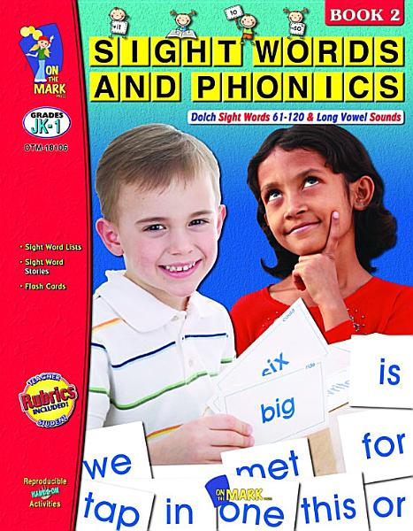 Sight Words & Phonics - Book 2 (61-120 Dolch Sight Words) Gr. JK-1