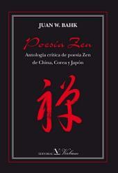 Poesía zen: Antología crítica de poesía zen de China, Corea y Japón