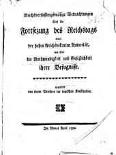 Reichsverfassungsmässige Betrachtungen über die Fortsezung des Reichstags unter der hohen Reichsvikarien Autorität und über die Nothwendigkeit und Gesetzlichkeit ihrer Befugnisse
