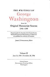 The Writings of George Washington from the Original Manuscript Sources, 1745-1799: Volume 27