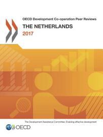 OECD Development Co operation Peer Reviews  The Netherlands 2017 PDF