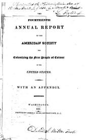 The fourteenth annual report of the American Society for Colonizing the Free People of Colour of the United States: with an appendix