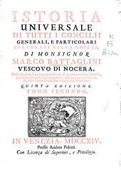 Istoria universale di tutti i Concilii generali, e particolari celebrati nella chiesa: Volume 2