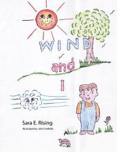 Wind and I