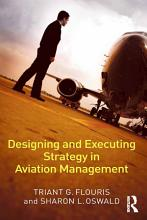 Designing and Executing Strategy in Aviation Management PDF