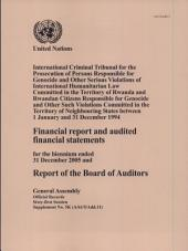 Financial Report and Audited Financial Statements for the Biennium Ended 31 December 2005 and Report of the Board of Auditors: International Criminal Tribunal for the Prosecution of Persons Responsible for Genocide and Other Serious Violations of Intern