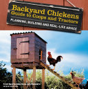 Backyard Chickens' Guide to Coops and Tractors