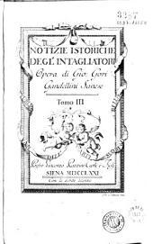 Notizie istoriche degl'intagliatori: Volume 1