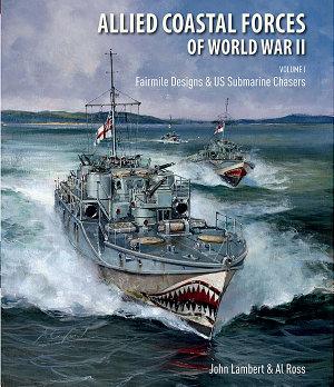 Allied Coastal Forces of World War II  Volume I PDF