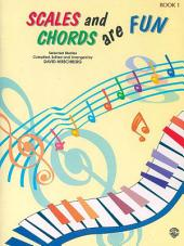 Scales and Chords Are Fun, Book 1 (Major)