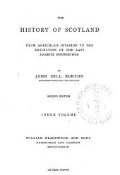 The History of Scotland from Agricola's Invasion to the Extinction of the Last Jacobite Insurrection: Index, Volume 2