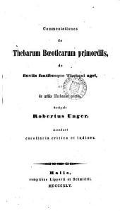 Commentationes de Thebarum Bœsticarum primordiis, de fluviis fontibusque Thebani agri, et de urbis Thebanae portis