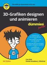 3D Grafiken Designen und animieren f  r Dummies Junior PDF