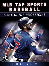 MLB Tap Sports Baseball Game Guide Unofficial