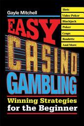 Easy Casino Gambling: Winning Strategies for the Beginner