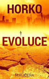 Horko: Evoluce