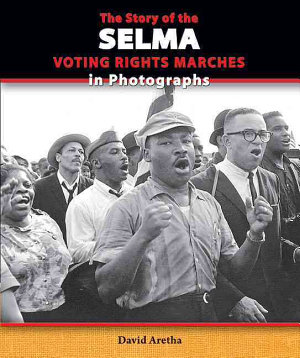 The Story of the Selma Voting Rights Marches in Photographs PDF