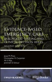 Evidence-Based Emergency Care: Diagnostic Testing and Clinical Decision Rules, Edition 2