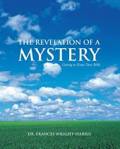 The Revelation of a Mystery: Getting to Know Your Bible