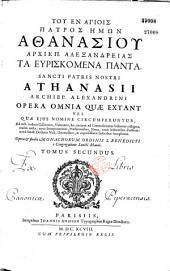 Sancti patris nostri Athanasii... Opera omnia quae extant vel quae ejus nomine circumferuntur... nova interpretatione, praefationibus, notis, variis lectionibus illustrata