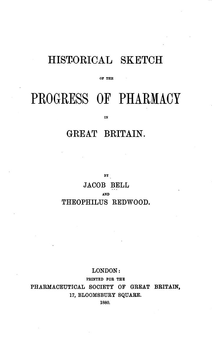 Historical Sketch of the Progress of Pharmacy in Great Britain