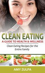 Clean Eating A Guide To Health And Wellness Book PDF