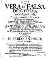 De vera et falsa doctrina recte dignoscenda disquisitiones publicae
