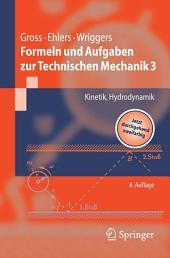 Formeln und Aufgaben zur Technischen Mechanik 3: Kinetik, Hydrodynamik, Ausgabe 8