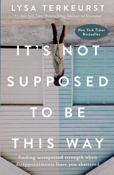 Download It s Not Supposed to Be This Way Book