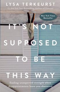 It s Not Supposed to Be This Way Book