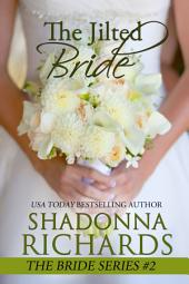 The Jilted Bride (The Bride Series #2)