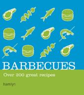 Barbecues: Over 200 Great Recipes