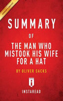 SUMMARY OF THE MAN WHO MISTOOK HIS WIFE FOR A HAT Book